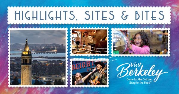 Highlights, Sites & Bites from Visit Berkeley