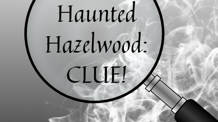 Haunted Hazelwood: Clue!