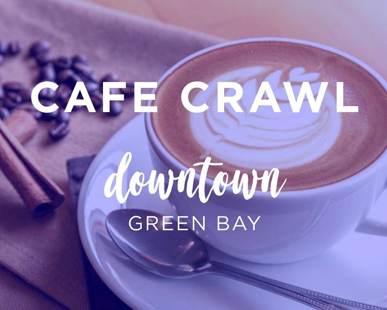 Cafe Crawl Downtown Green Bay