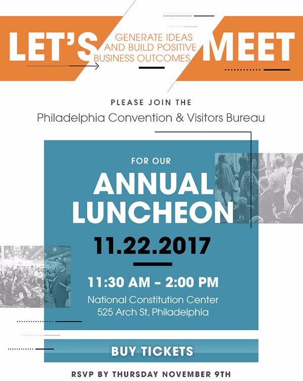 Please Join the Philadelphia Convention & Visitors Bureau for our Annual Luncheon. Nov. 22, 2017, from 11:30 a.m. to 2 p.m. at the National Constitution Center. CLICK TO BUY TICKETS NOW.